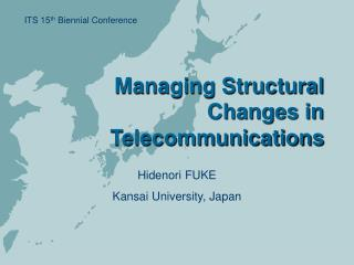 Managing Structural Changes in Telecommunications