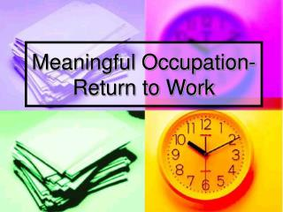 Meaningful Occupation- Return to Work