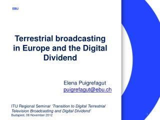 Terrestrial broadcasting  in Europe and the Digital Dividend