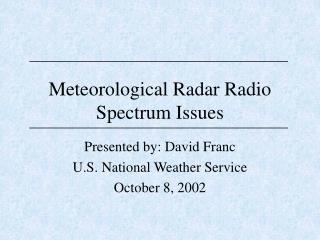 Meteorological Radar Radio Spectrum Issues
