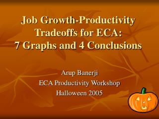 Job Growth-Productivity Tradeoffs for ECA:  7 Graphs and 4 Conclusions