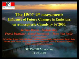 The IPCC 4 th  assessment: Influence of Future Changes in Emissions