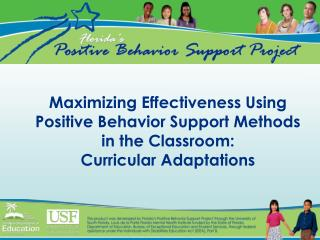 Maximizing Effectiveness Using Positive Behavior Support Methods in the Classroom: Curricular Adaptations