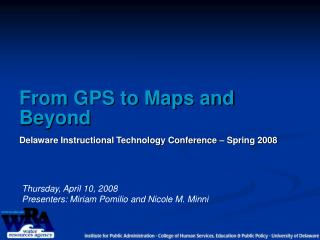 From GPS to Maps and Beyond  Delaware Instructional Technology Conference   Spring 2008