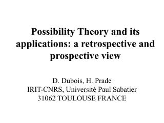 Possibility Theory  and its applications: a retrospective and prospective view