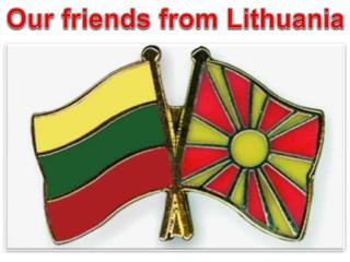 Our friends from Lithuania