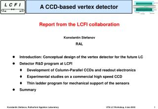 Report from the LCFI collaboration Konstantin Stefanov RAL