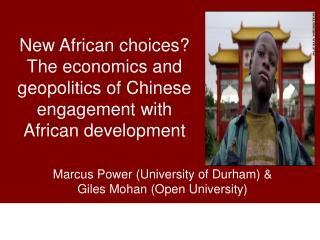 New African choices? The economics and geopolitics of Chinese engagement with African development