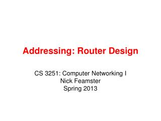 Addressing:  Router Design