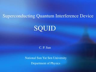 Superconducting Quantum Interference Device