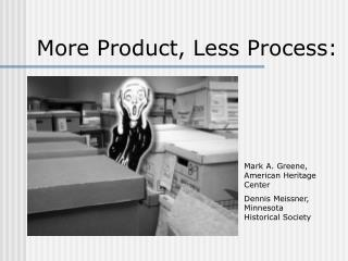 More Product, Less Process: