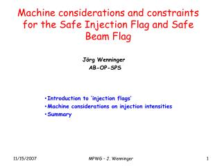 Machine considerations and constraints for the Safe Injection Flag and Safe Beam Flag