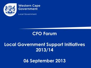 CFO Forum Local Government Support Initiatives 2013/14 06 September 2013 ;