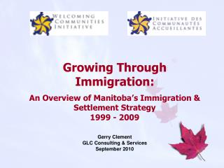 Growing Through Immigration: An Overview of Manitoba's Immigration & Settlement Strategy