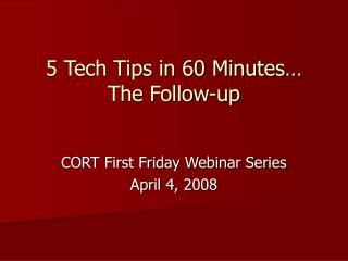 5 Tech Tips in 60 Minutes… The Follow-up