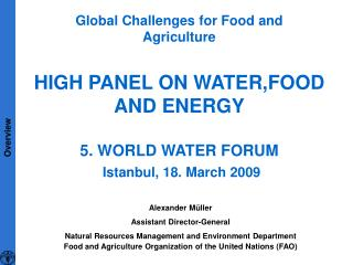 HIGH PANEL ON WATER,FOOD AND ENERGY 5. WORLD WATER FORUM Istanbul, 18. March 2009
