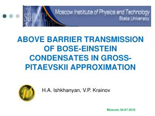 ABOVE BARRIER  TRANSMISSION  OF  BOSE-EINSTEIN CONDENSATES IN GROSS-PITAEVSKII APPROXIMATION