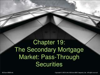 Chapter 19:  The Secondary Mortgage Market: Pass-Through Securities