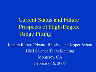Current Status and Future Prospects of High-Degree  Ridge Fitting