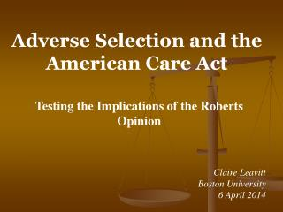 Adverse Selection and the American Care Act