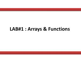 LAB#1 : Arrays & Functions
