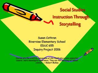Social Studies Instruction Through Storytelling