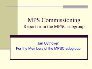 MPS Commissioning Report from the MPSC subgroup