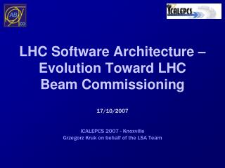 LHC Software Architecture – Evolution Toward LHC Beam Commissioning
