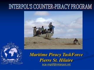 Maritime  Piracy TaskForce Pierre St. Hilaire sca-mptf@interpolt