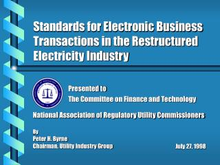 Standards for Electronic Business Transactions in the Restructured Electricity Industry