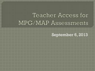 Teacher Access for MPG/MAP Assessments