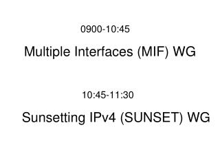 Multiple Interfaces (MIF) WG