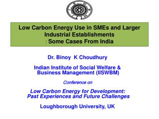 Low Carbon Energy Use in  SMEs and Larger Industrial Establishments :  Some Cases From India