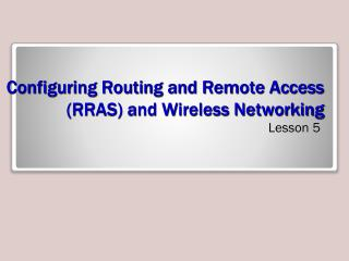 Configuring Routing and Remote Access (RRAS) and Wireless Networking