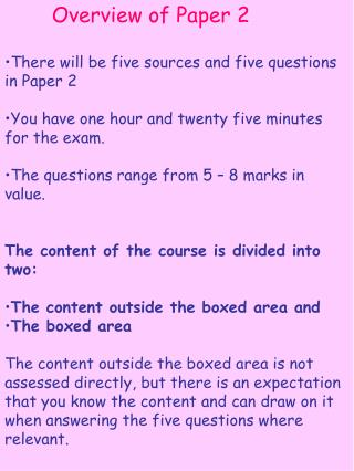 Overview of Paper 2 There will be five sources and five questions in Paper 2