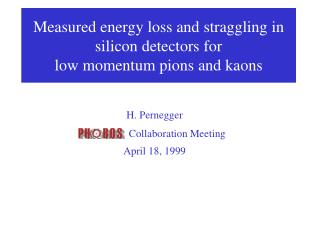 Measured energy loss and straggling in silicon detectors for low momentum pions and kaons