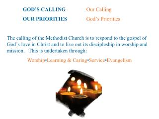 GOD ' S CALLING		 Our Calling 	OUR PRIORITIES		 God ' s Priorities