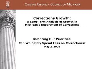 Corrections Growth: A Long-Term Analysis of Growth in Michigan's Department of Corrections