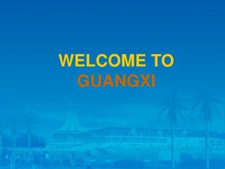 WELCOME TO GUANGXI