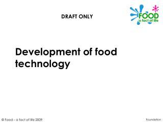 Development of food technology