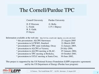 The Cornell/Purdue TPC