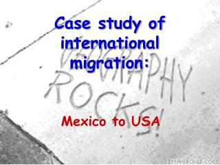Case study of international migration: