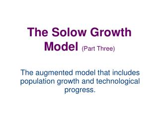 The Solow Growth Model  (Part Three)