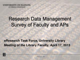 eResearch Task Force, University Library Meeting of the Library Faculty, April 17, 2013