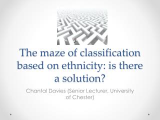 The maze of classification  based on ethnicity: is there a solution?