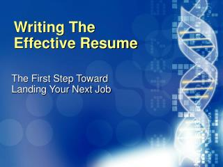 Writing The  Effective Resume