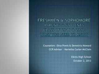 Freshmen & Sophomore  Parents & Students   Class of  2016 & 2017:  What You Need to Know