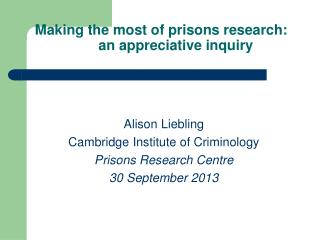 Making the most of prisons research:  an appreciative inquiry