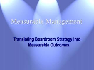 Measurable Management