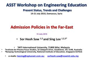 Admission Policies in the Far-East  19 July 2010 Sor Heoh Saw  1,2  and Sing Lee  1,2,3*